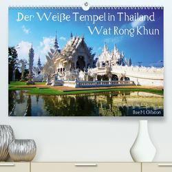 Der Weiße Tempel in Thailand Wat Rong Khun (Premium, hochwertiger DIN A2 Wandkalender 2021, Kunstdruck in Hochglanz) von M. Gibson,  Ilse