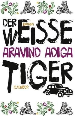 Der weiße Tiger von Adiga,  Aravind, Herzke,  Ingo