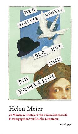 Der weisse Vogel, der Hut und die Prinzessin von Meier,  Helen