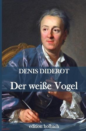 Der weiße Vogel von Diderot,  Denis