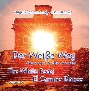 Der Weiße Weg von Giacoman,  Alejandro, Leonard,  Steffen, Salinas,  Huber, Sanchez,  Angelo, Yaash-Tun