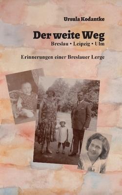 Der weite Weg von Kodantke,  Ursula, Mayer,  Elke