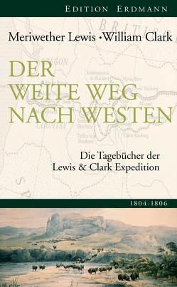 Der weite Weg nach Westen von Clark,  William, Meriwether,  Lewis, Wasser,  Hartmut