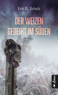 Der Weizen gedeiht im Süden von Erik D.,  Schulz