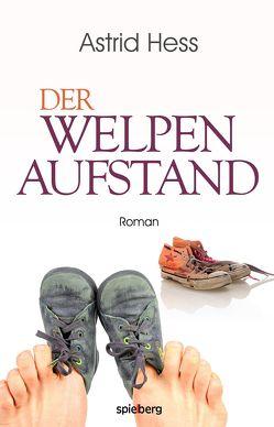 Der Welpenaufstand von Hess,  Astrid