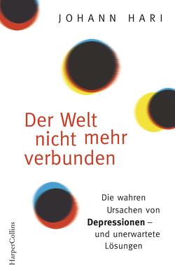Der Welt nicht mehr verbunden von Gockel,  Gabriele, Hari,  Johann, Schuhmacher,  Sonja, Steckhan,  Barbara