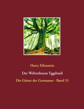 Der Weltenbaum Yggdrasil von Eilenstein,  Harry