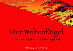 Der Weltenflügel von Merz,  Karl Peter, Nadolny,  Elfie