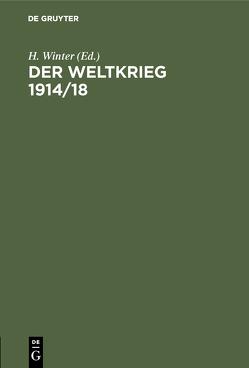 Der Weltkrieg 1914/18 von Winter,  H.