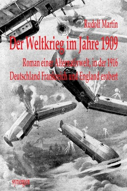 Der Weltkrieg im Jahre 1909 von Martin,  Rudolf, Münch,  Detlef
