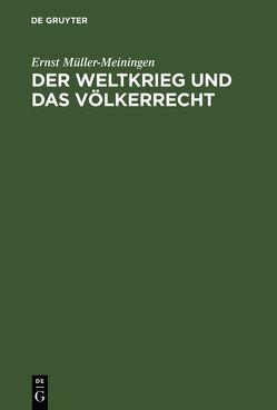 Der Weltkrieg und das Völkerrecht von Müller,  Ernst