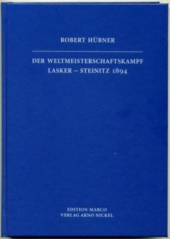 Der Weltmeisterschaftskampf Lasker-Steinitz 1894 von Huebner,  Robert