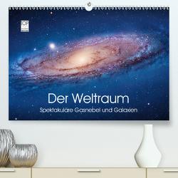 Der Weltraum. Spektakuläre Gasnebel und Galaxien (Premium, hochwertiger DIN A2 Wandkalender 2021, Kunstdruck in Hochglanz) von Stanzer,  Elisabeth