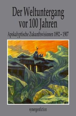 Der Weltuntergang vor 100 Jahren I von Münch,  Detlef