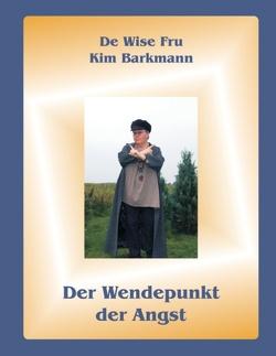 Der Wendepunkt der Angst von Barkmann,  Kim