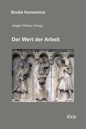 Der Wert der Arbeit von Wiener,  Jürgen