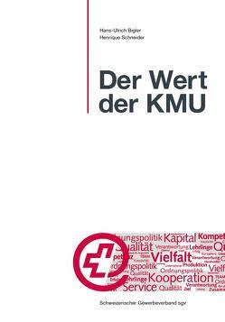 Der Wert der KMU von Bigler,  Hans-Ulrich, Schneider,  Henrique