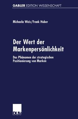 Der Wert der Markenpersönlichkeit von Huber,  Frank, Weiß,  Michaela