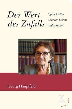 Der Wert des Zufalls von Hauptfeld,  Georg