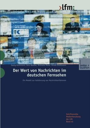 Der Wert von Nachrichten im deutschen Fernsehen von Diehlmann,  Nicole, Maier,  Michaela, Ruhrmann,  Georg, Woelke,  Jens