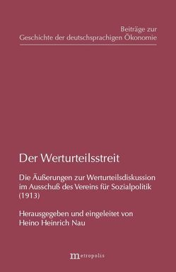 Der Werturteilsstreit von Goldscheid,  R, Nau,  Heino H., Schumpeter,  J A, Weber,  M.