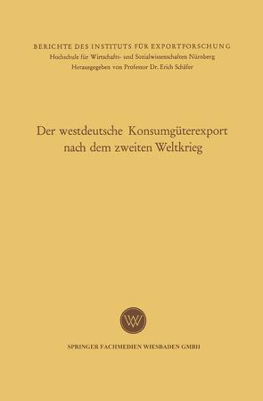 Der westdeutsche Konsumgüterexport nach dem zweiten Weltkrieg von Leitherer,  Eugene
