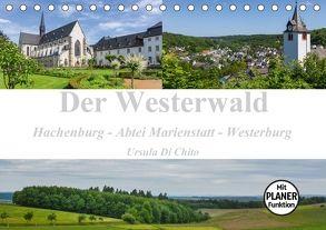 Der Westerwald (Tischkalender 2018 DIN A5 quer) von Di Chito,  Ursula