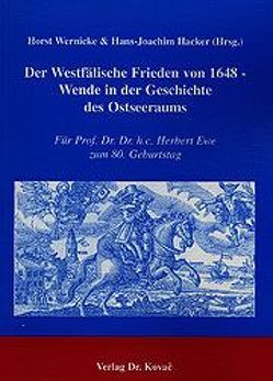 Der Westfälische Frieden von 1648 – Wende in der Geschichte des Ostseeraums von Hacker,  Hans J, Wernicke,  Horst