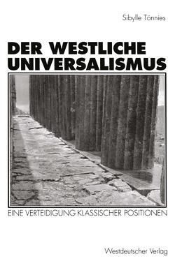 Der westliche Universalismus von Tönnies,  Sibylle