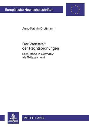 Der Wettstreit der Rechtsordnungen von Drettmann,  Anne-Kathrin