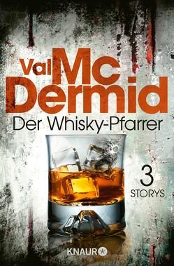 Der Whisky-Pfarrer von McDermid,  Val, Styron,  Doris