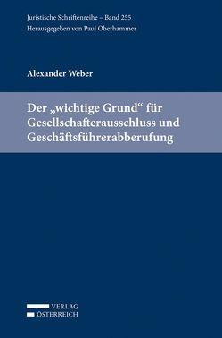 """Der """"wichtige Grund"""" für Gesellschafterausschluss und Geschäftsführerabberufung von Weber,  Alexander"""