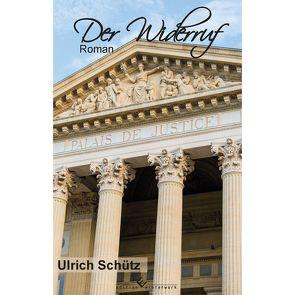 Der Widerruf von Schütz,  Ulrich
