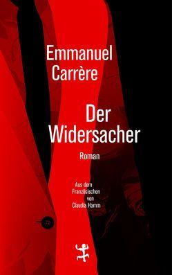 Der Widersacher von Carrère,  Emmanuel, Hamm,  Claudia