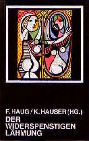 Der Widerspenstigen Lähmung von Haug,  Frigga, Hauser,  Kornelia