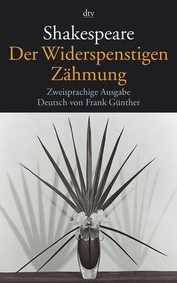 Der Widerspenstigen Zähmung von Günther,  Frank, Shakespeare,  William