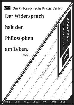 Der Widerspruch hält den Philosophen am Leben. von M.,  Ela