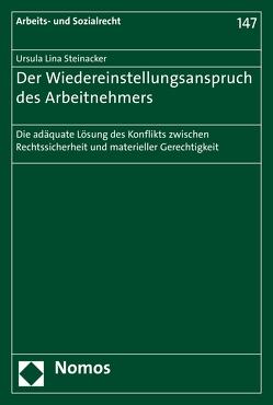 Der Wiedereinstellungsanspruch des Arbeitnehmers von Steinacker,  Ursula Lina