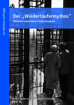 """Der """"Wiedertäufermythos"""" von Hoffrogge,  Jan Matthias"""