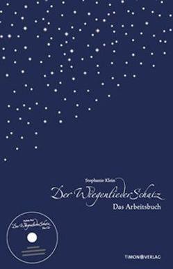 Der WiegenliederSchatz – Das Praxisbuch mit CD von Klein,  Stephanie