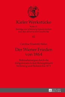Der Wiener Frieden von 1864 von Weber,  Caroline