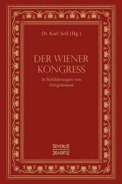 Der Wiener Kongress von Soll,  Karl