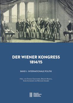 Der Wiener Kongress 1814/1815 von Hilscher,  Elisabeth, Mazohl,  Brigitte, Olechowski,  Thomas, Schneider,  Karin, Stauber,  Reinhard, Telesko,  Werner, Werner,  Eva Maria