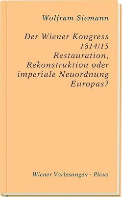 Der Wiener Kongress 1814/15 von Siemann,  Wolfram