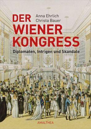 Der Wiener Kongress von Bauer,  Christa, Ehrlich,  Anna