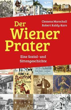 Der Wiener Prater von Kaldy-Karo,  Robert, Marschall,  Clemens