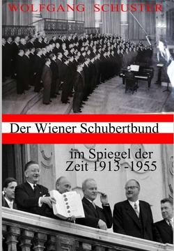 Der Wiener Schubertbund im Spiegel der Zeit von Schuster,  Wolfgang