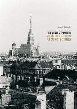 Der Wiener Stephansdom von Böker,  Johann J, Kodera,  Peter, Spiluttini,  Margherita