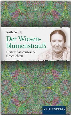 Der Wiesenblumenstrauß von Geede,  Ruth