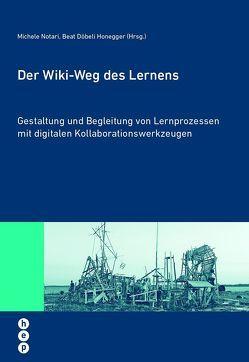 Der Wiki-Weg des Lernens von Döbeli Honegger,  Beat, Notari,  Michele